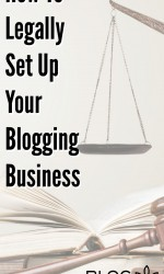 How to Legally Set Up Your Blogging Business