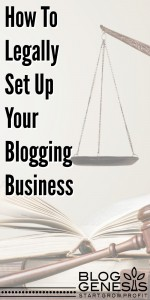 how-to-legally-set-up-your-blogging-biz-bloggenesis