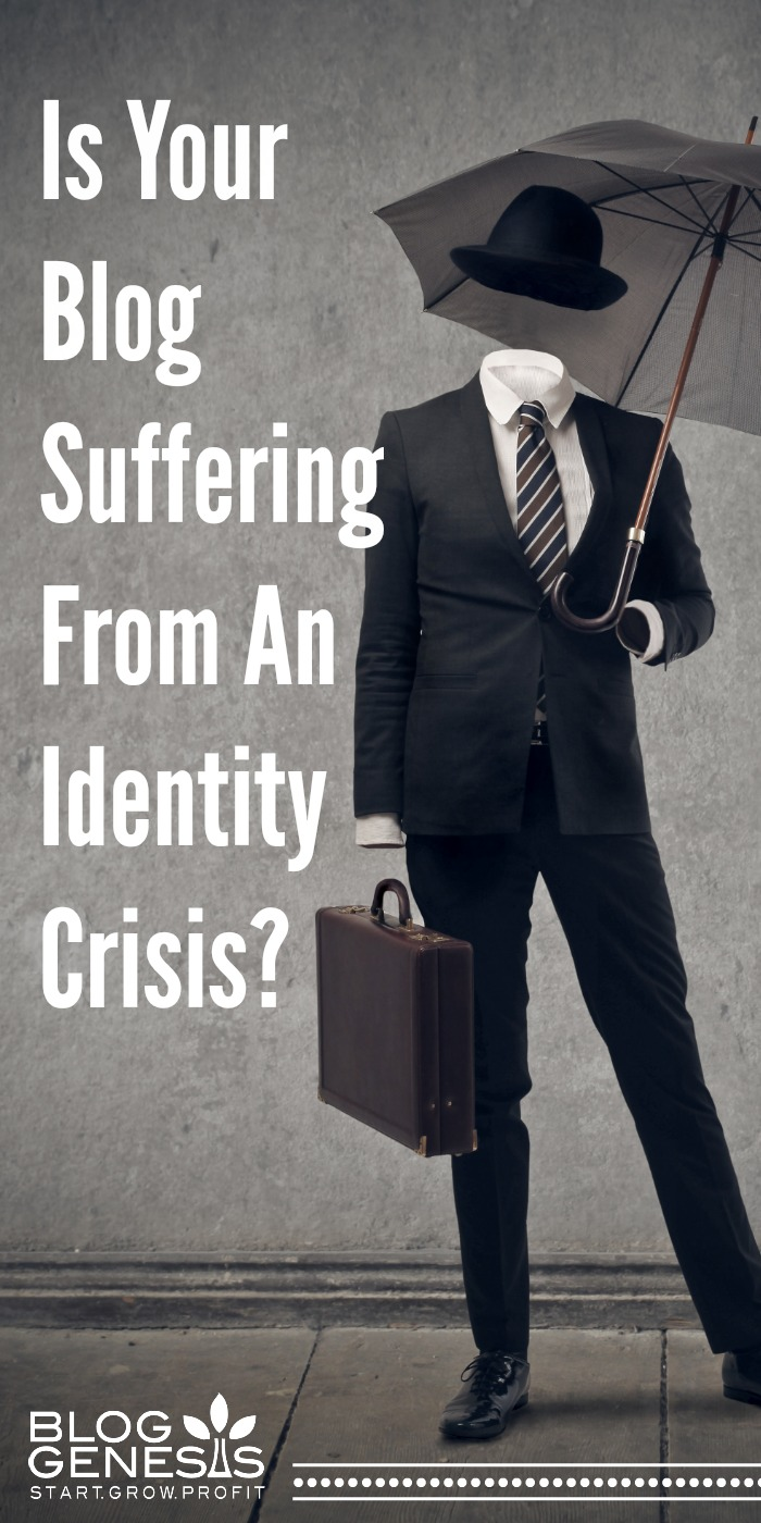 Is Your Blog Suffering From An Identity Crisis?