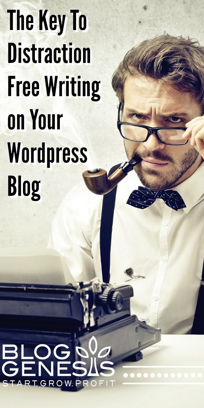 Distraction Free Writing For Your WordPress Blog
