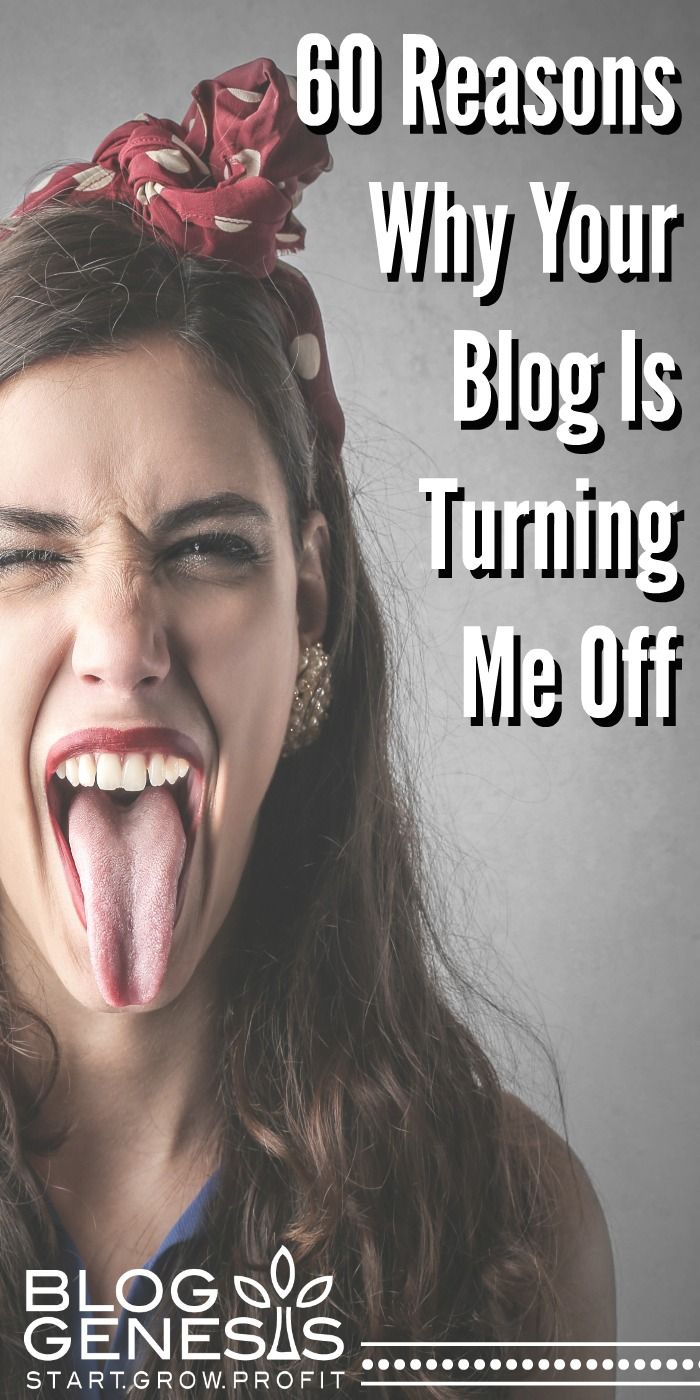 60 Reasons Why Your Blog Is Turning Me Off