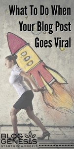 what-to-do-when-your-blog-post-goes-viral-bloggenesis